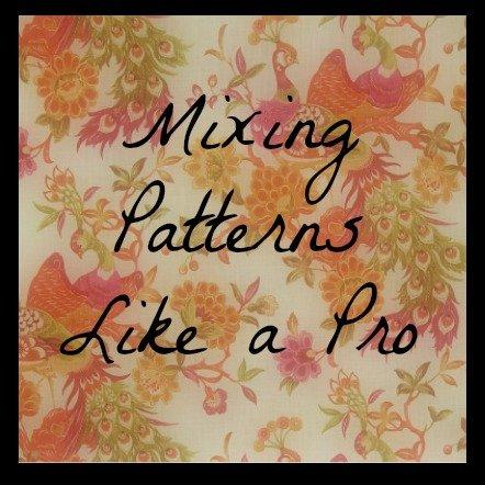 Mixing Patterns Like a Pro