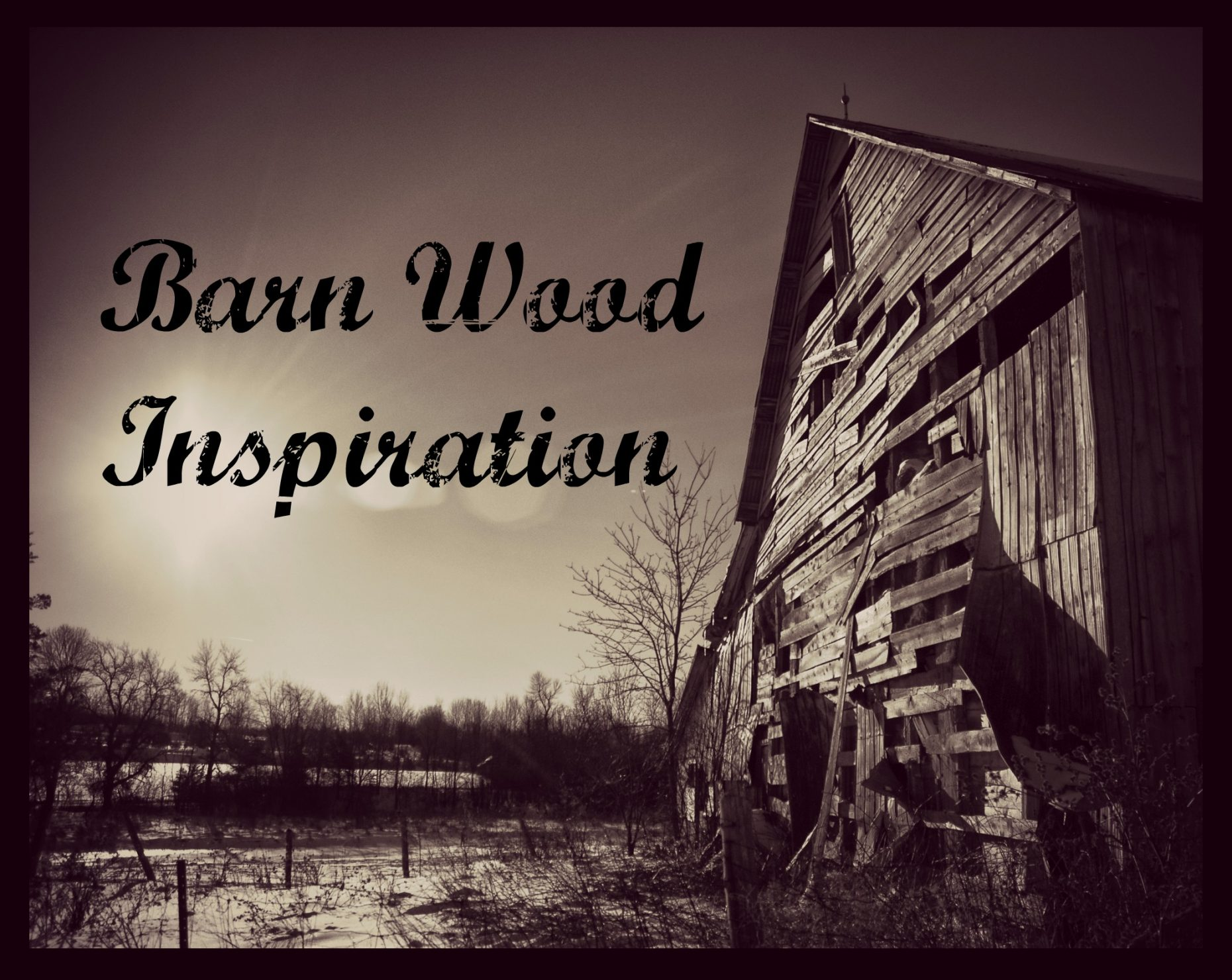 Barn Wood Inspiration Feature