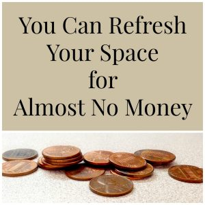 You Can refresh Your Space with Almost No Money